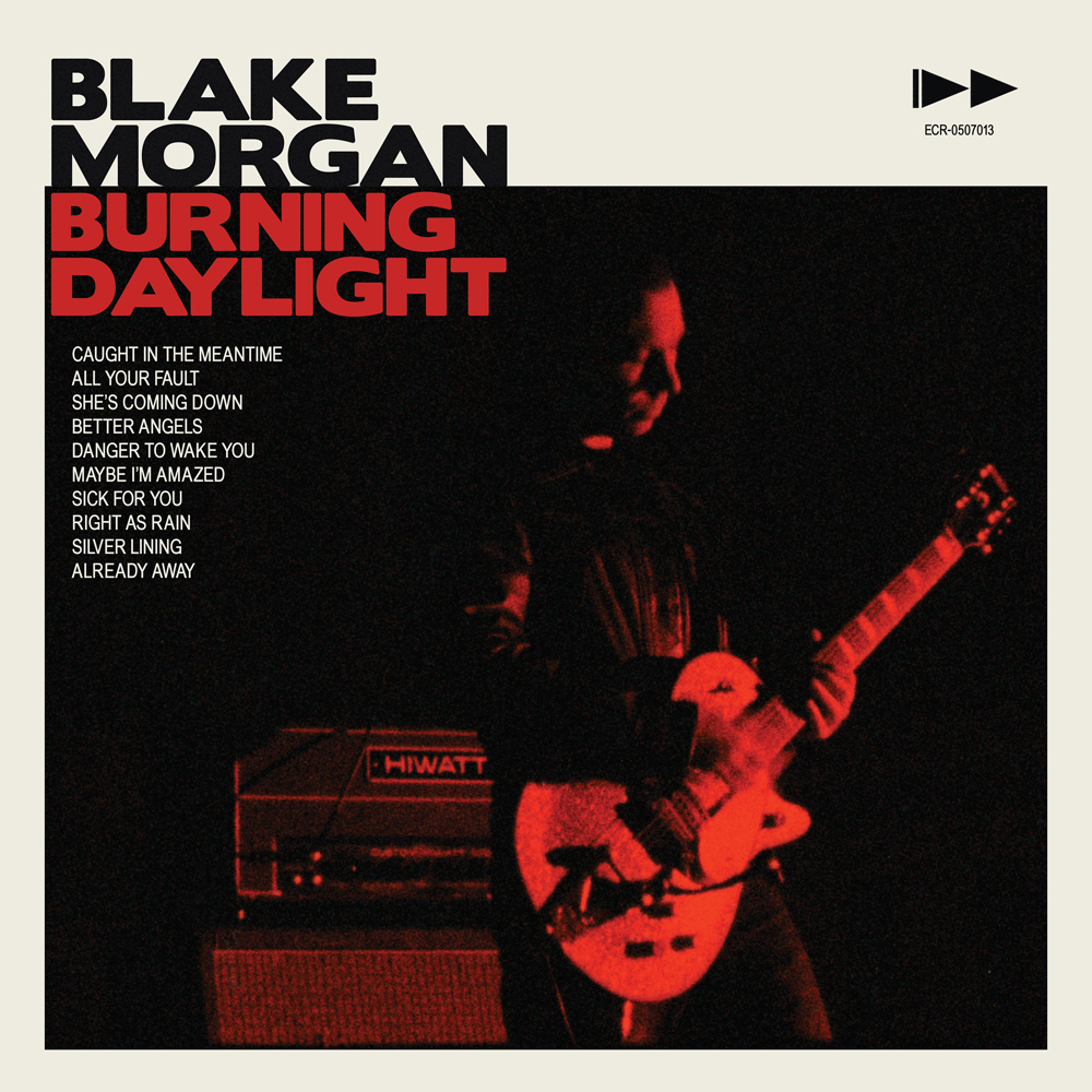 Blake Morgan - Burning Daylight - 2018 Remastered - ECR Music Group - NYC