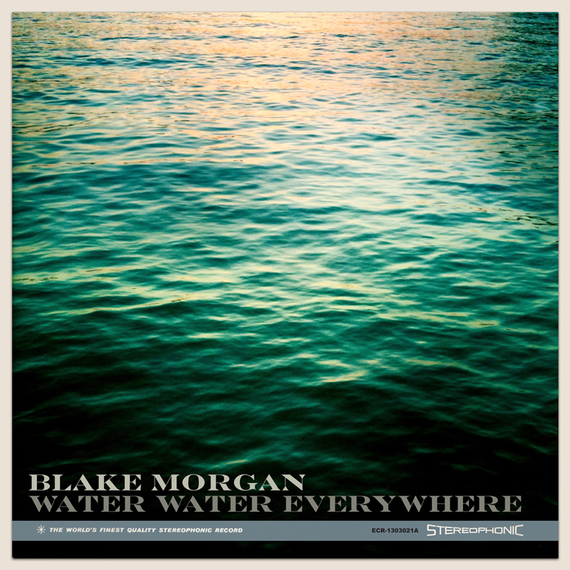 Blake Morgan - Water Water Everywhere Single - Diamonds In The Dark - ECR Music Group