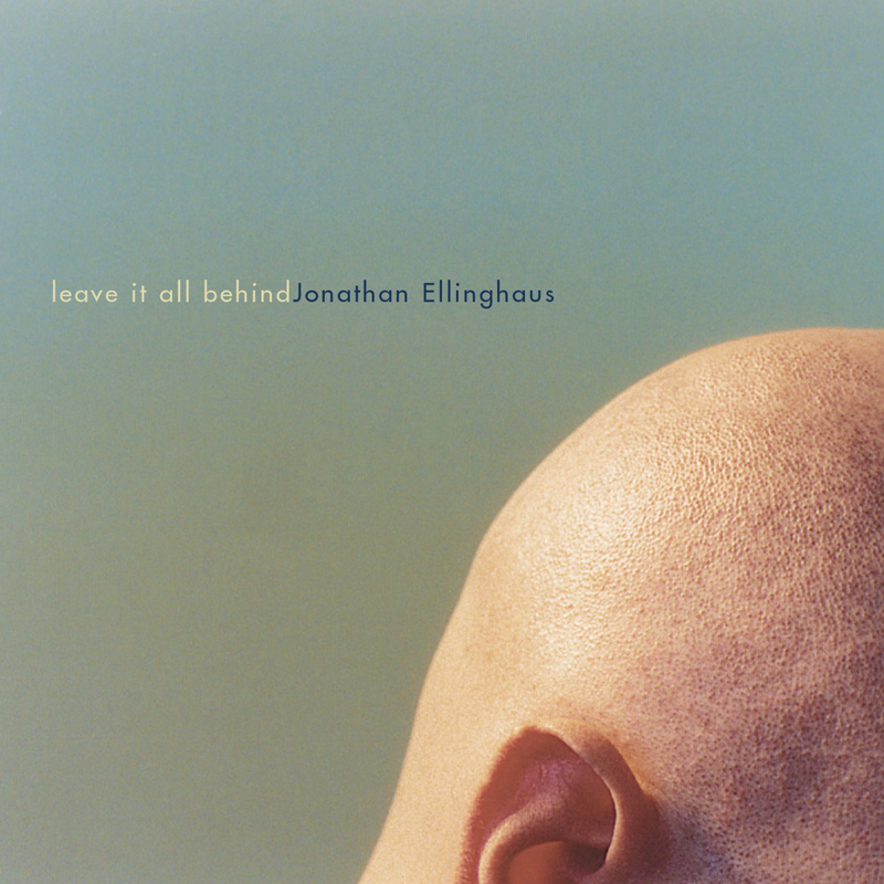Jonathan Ellinghaus - Leave It All Behind - Engine Company Records - ECR Music Group