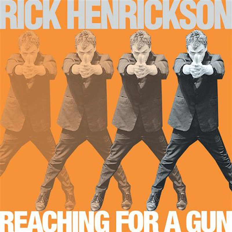 Rick Henrickson - Reaching For A Gun - Engine Company Records - ECR Music Group