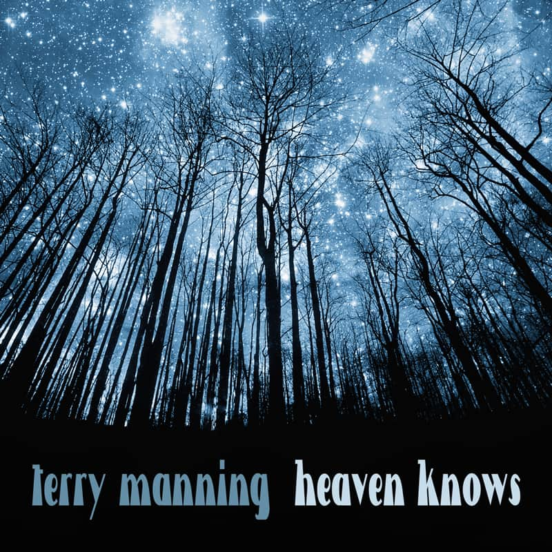 Terry Manning - Heaven Knows - Lucky Seven Records - ECR Music Group