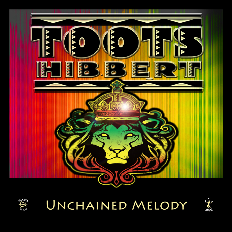 Toots Hibbert - Unchained Melody - Dylanna Music - ECR Music Group