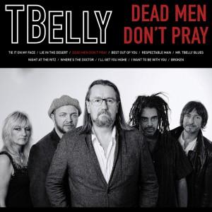 TBelly - Dead Men Don't Pray - Cabin Music - ECR Music Group