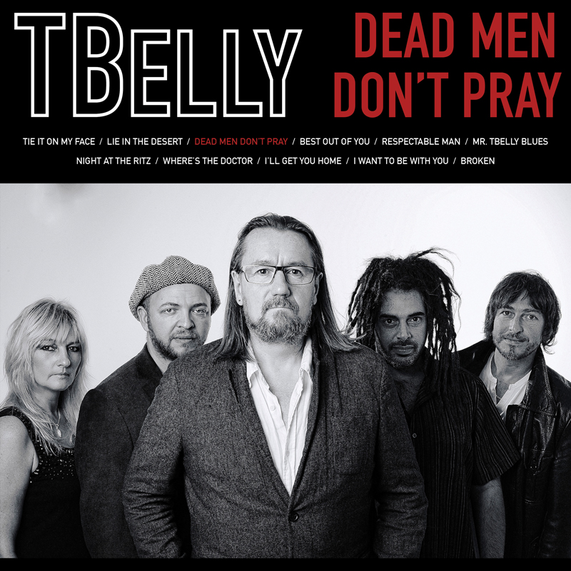 TBelly - Dead Men Don't Pray - Cabin Music - ECR Music Group