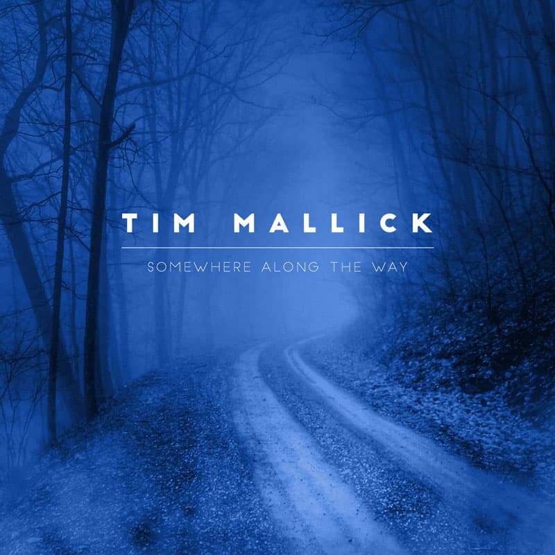 Tim Mallick - Somewhere Along The Way - Saudade Music - Labels - ECR Music Group