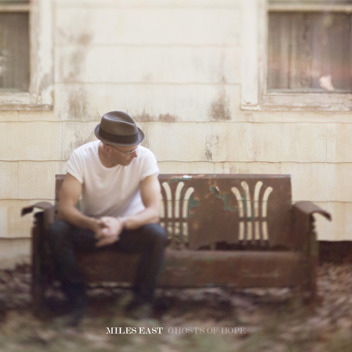 Miles East - Ghosts Of Hope - ECR Music Group