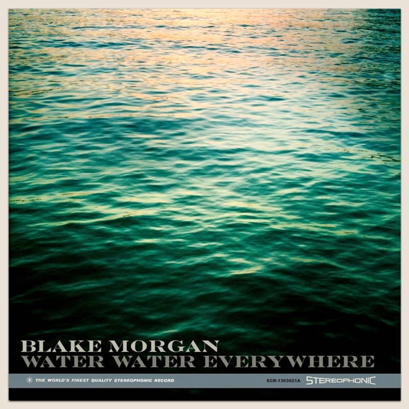 Blake Morgan - Water Water Everywhere Single - Diamonds In The Dark - ECR Music Group