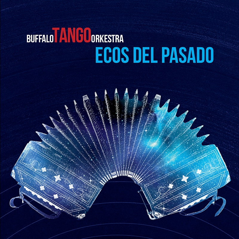 Buffalo Tango Orkestra - Ecos del Pasado - Hook & Ladder Records